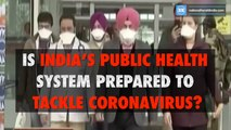 Is India's public health system prepared to tackle coronavirus_-new
