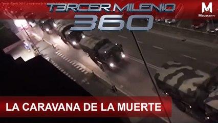 Tercer Milenio 360 l La Caravana de la Muerte l 19 de Marzo