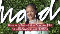 Rihanna's Foundation Makes Big Donation