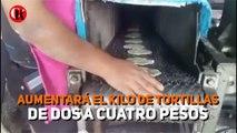 Aumentará el kilo de tortillas de dos a cuatro pesos