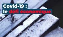 Covid-19: le défi économique