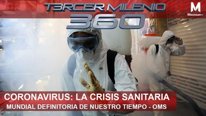 T3M 360 | Coronavirus: la crisis sanitaria mundial definitoria de nuestro tiempo l16 de Marzo