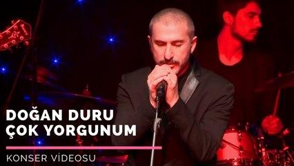 Doğan Duru - Çok Yorgunum (Konser Videosu) #CanlıPerformans