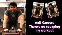 Anil Kapoor: There's no escaping my workout