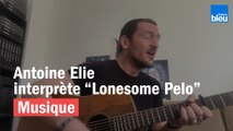 Antoine Elie interprète Lonesome Pelo