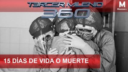 Tercer Milenio 360 l 15 días de vida o muerte l 23 de Marzo