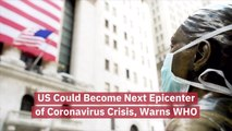 US Could Become Next Epicenter Of Sickness