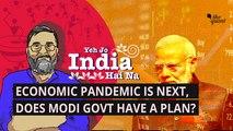 Not Just Coronavirus, India's 2nd Big Battle Is Economic Pandemic