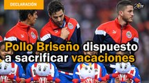 Pollo Briseño dispuesto a sacrificar vacaciones para reanudar Liga MX | Entrevista