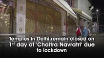 Temples in Delhi remain closed on 1st day of 'Chaitra Navratri' due to lockdown