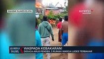 Diduga Arus Pendek, 3 Rumah Warga Ludes Terbakar