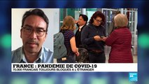 Pandémie de Covid-19 : Le point sur la situation des 70.000 Français toujours bloqués à l'étranger