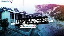 RS Korona Siap Digunakan Senin Pekan Depan