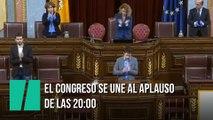 El Congreso se une al aplauso popular a las 20:00