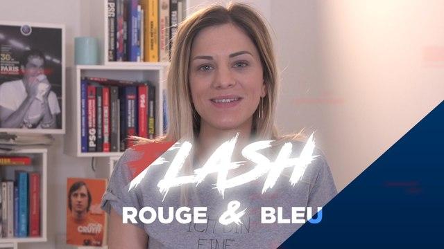 Flash Rouge & Bleu : Fondation, Marquinhos, Cavani...