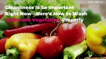 Cleanliness Is So Important Right Now—Here's How to Wash Fruits and Vegetables Properly