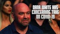 Dana White Has Concerning Take On Coronavirus Pandemic