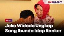 Presiden Joko Widodo Ungkap Sang Ibunda Sudah 4 Tahun Menderita Kanker