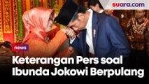 Berduka, Presiden Jokowi Minta Masyarakat Doakan Almarhumah Ibunda