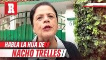 'Él todavía se quedó insatisfecho de no haber alcanzado el futbol perfecto': Leticia Trelles, hija de Don Ignacio Trelles