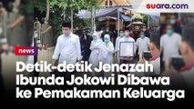 Detik-detik Jenazah Ibunda Jokowi Dibawa ke Pemakaman Mundu, Karanganyar
