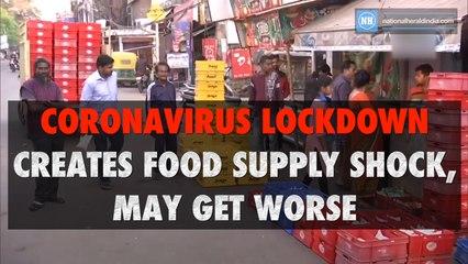 Coronavirus lockdown creates food supply shock, may get worse-New