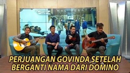 Perjuangan Govinda Sukses di Industri Musik setelah Berganti Nama dari Domino