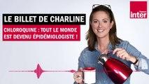 Chloroquine : tout le monde est devenu épidémiologiste ! le billet de Charline Vanhoenacker