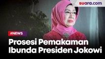 Prosesi Pemakaman Ibunda Jokowi dari Rumah Duka hingga TPU Mundu Karanganyar