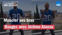 Muscler ses bras avec Jérôme Alonzo