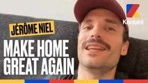 Make Home Great Again l Jérôme Niel