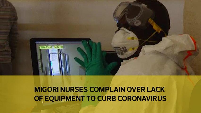 Migori nurses complain over lack of equipment to curb Coronavirus