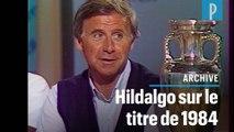 Mort de Michel Hidalgo: 28 juin 1984, le sélectionneur réagit à sa victoire en Coupe d'Europe