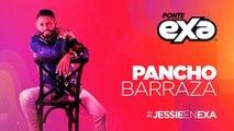 Pancho Barraza en entrevista #JessieEnExa