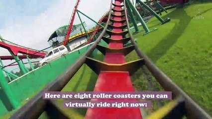You can virtually ride these eight roller coasters, and you always get the front seat