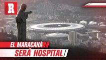 Maracaná se convertirá en un hospital ante pandemia de coronavirus