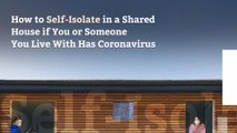 How to Self-Isolate in a Shared House if You or Someone You Live With Has Coronavirus