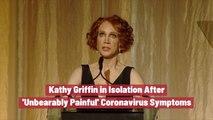 Kathy Griffin Has Bad Coronavirus Symptoms