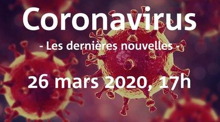 Coronavirus: Les dernières nouvelles du 26 mars