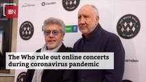 The Who Say No To Online Concerts