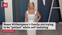 Reese Witherspoon's Family Self-Isolating