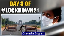 Day 3 of lockdown: What needs to be addressed and what is being addressed | Oneindia News