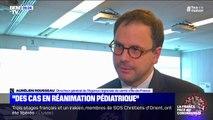 """Aurélien Rousseau: """"Nous avons des cas en réanimation pédiatrique"""""""