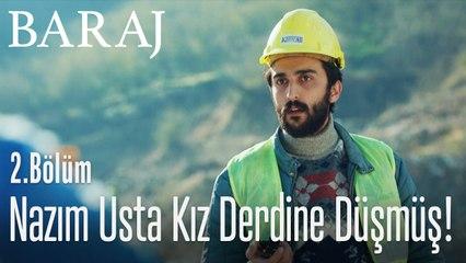 Nazım Usta, İstanbullu ile kız derdine düşmüş! - Baraj 2. Bölüm