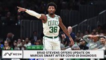 Brad Stevens Shares Update On Marcus Smart's Covid-19 Diagnosis