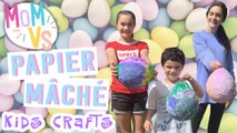 Mom Vs Paper Mache Kids Crafts