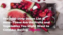 The 2020 Dirty Dozen List Is Here—These Are the Fruits and Vegetables You Might Want to Consider Buying Organic