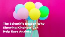 The Scientific Reason Why Showing Kindness Can Help Ease Anxiety