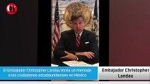 El embajador de E.U envía un mensaje