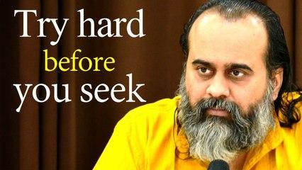 Try hard on your own, before you seek a teacher's guidance || Acharya Prashant (2020)